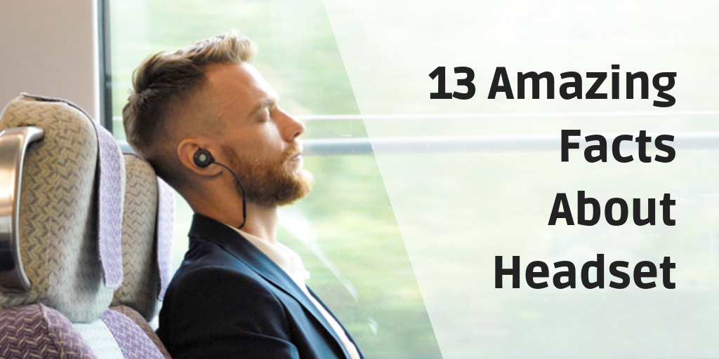 13 Amazing Facts About Headset